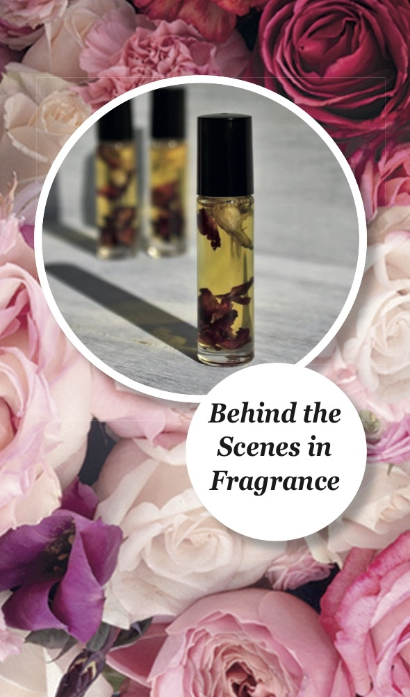Behind The Scenes In Fragrance